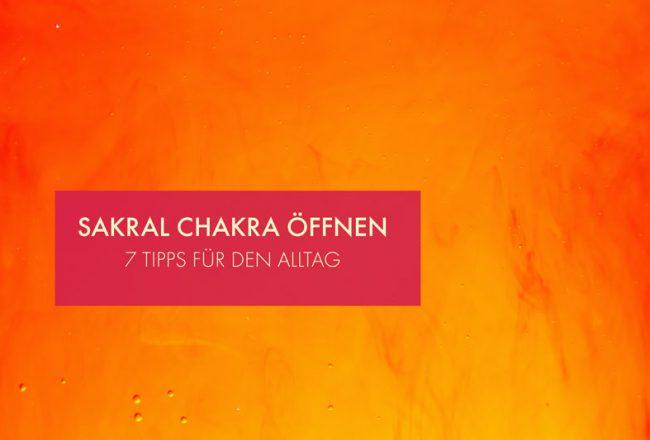 Tipps Öffnen Sakral Chakra